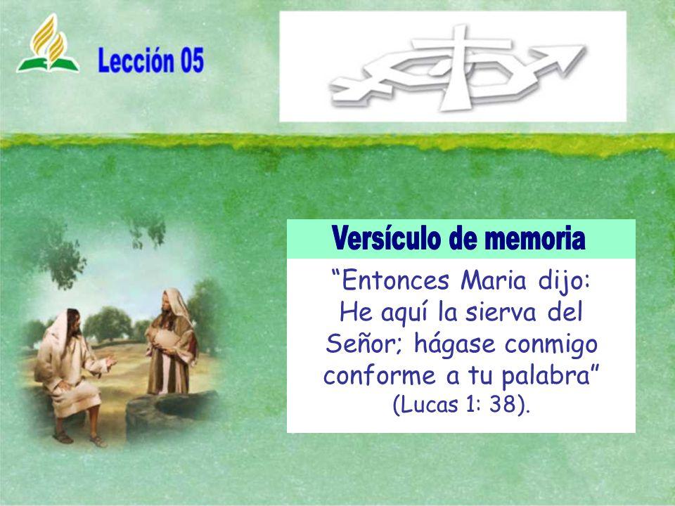Entonces Maria dijo: He aquí la sierva del Señor; hágase conmigo conforme a tu palabra (Lucas 1: 38).