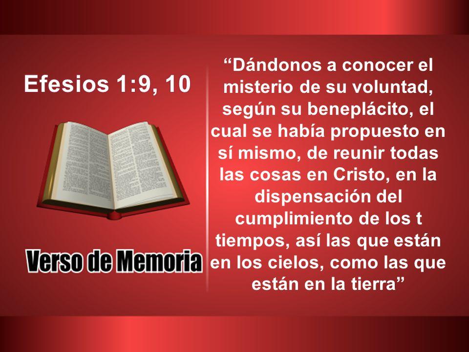 Dándonos a conocer el misterio de su voluntad, según su beneplácito, el cual se había propuesto en sí mismo, de reunir todas las cosas en Cristo, en l