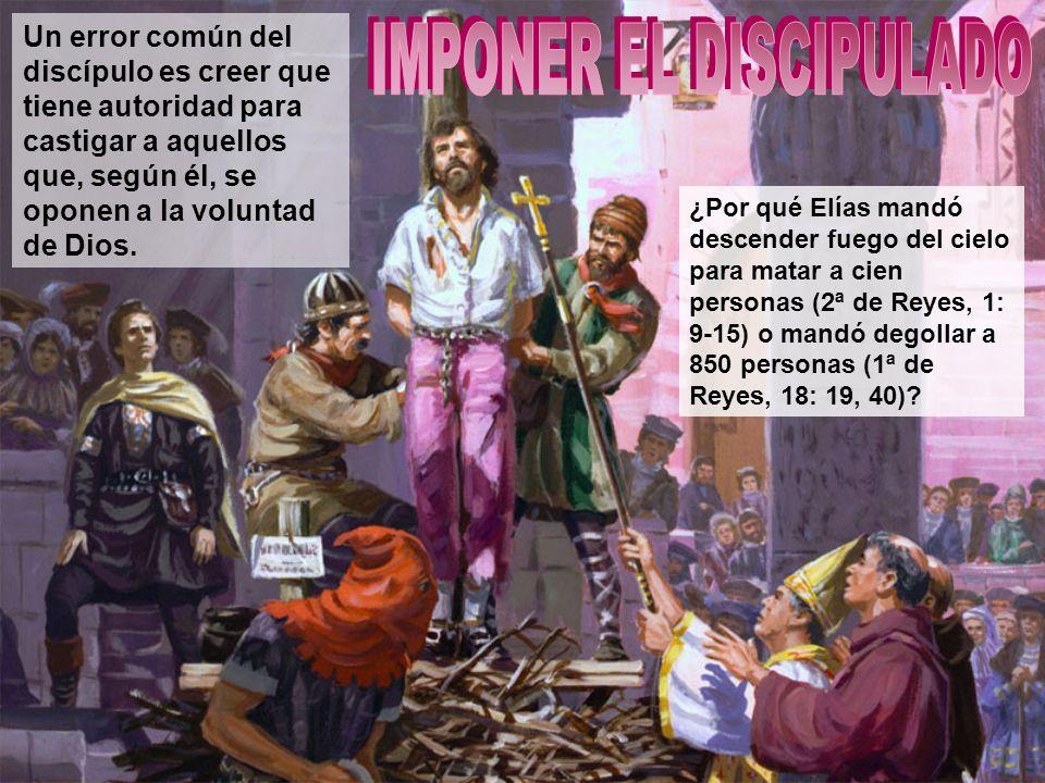 Un error común del discípulo es creer que tiene autoridad para castigar a aquellos que, según él, se oponen a la voluntad de Dios.