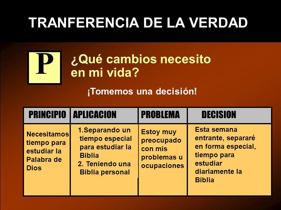 TRANFERENCIA DE LA VERDAD ¿Qué cambios necesito en mi vida.