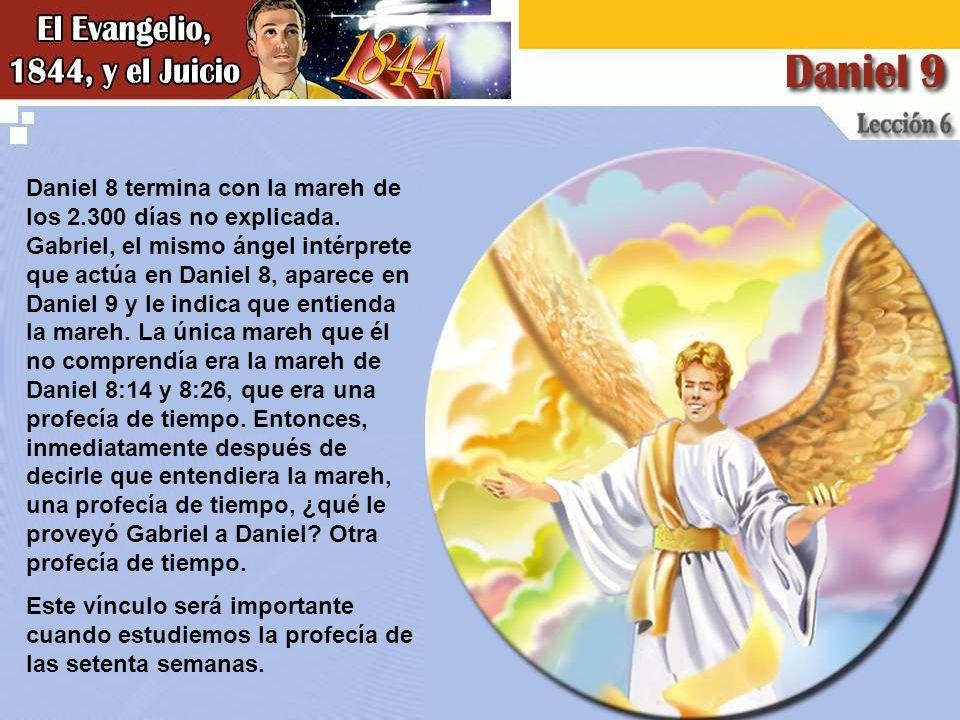 Daniel 8 termina con la mareh de los 2.300 días no explicada.