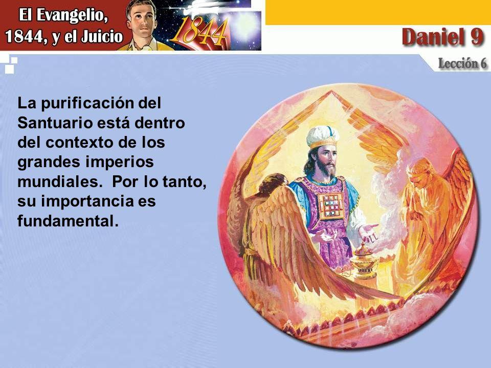 La purificación del Santuario está dentro del contexto de los grandes imperios mundiales.