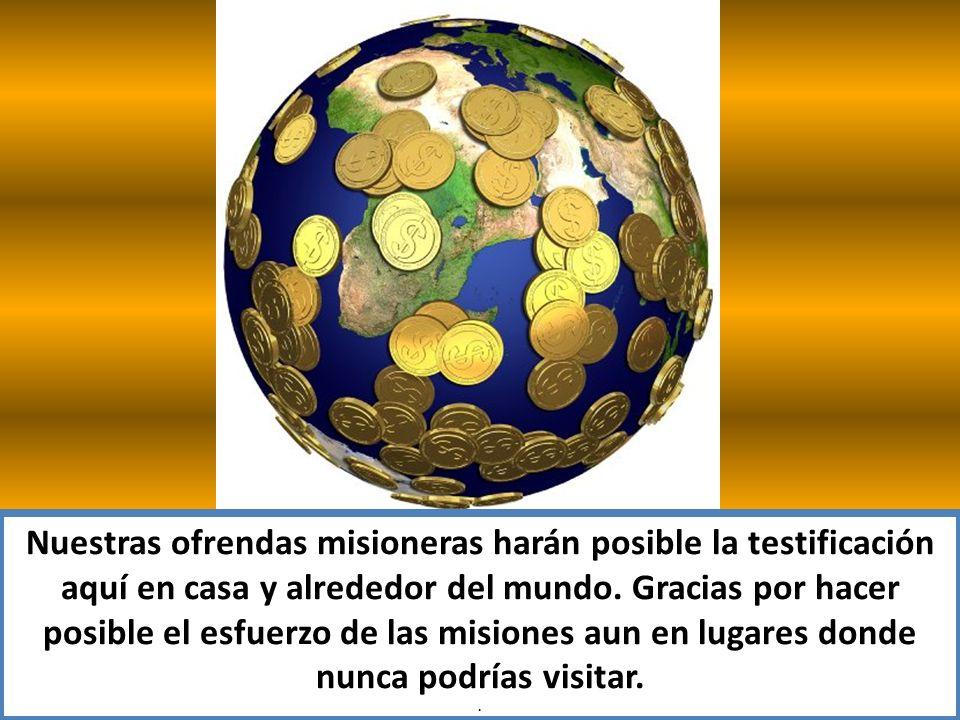 Nuestras ofrendas misioneras harán posible la testificación aquí en casa y alrededor del mundo. Gracias por hacer posible el esfuerzo de las misiones