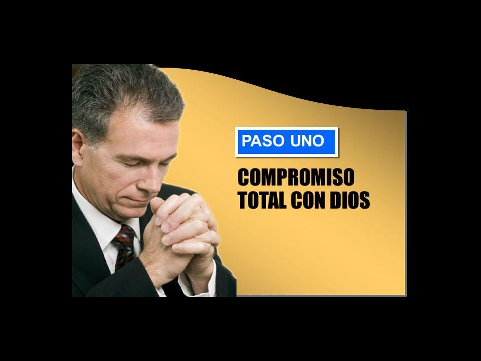 COMPROMISO TOTAL CON DIOS PASO UNO