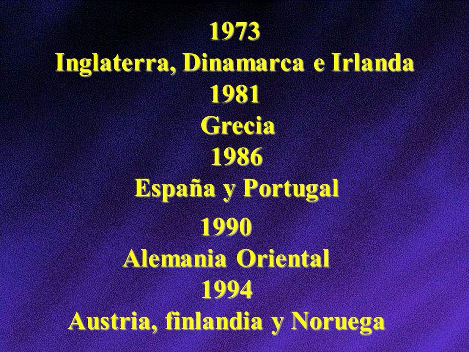 1973 Inglaterra, Dinamarca e Irlanda 1981 Grecia 1986 España y Portugal 1990 Alemania Oriental 1994 Austria, finlandia y Noruega