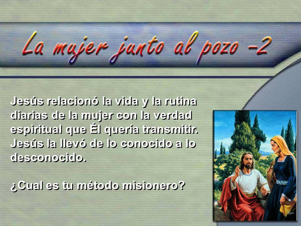 La samaritana como misionera: La primera parte: Conózcase a sí mismos.
