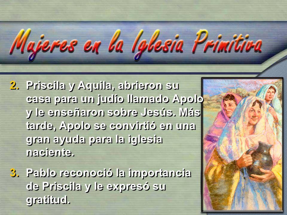 2.Priscila y Aquila, abrieron su casa para un judío llamado Apolo y le enseñaron sobre Jesús. Más tarde, Apolo se convirtió en una gran ayuda para la