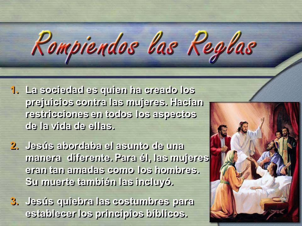 Jesús no permitió que ninguna costumbre social interfiriera con su misión.