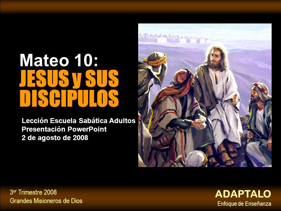ADAPTALO Enfoque de Enseñanza 3 er Trimestre 2008 Grandes Misioneros de Dios Lección Escuela Sabática Adultos Presentación PowerPoint 2 de agosto de 2