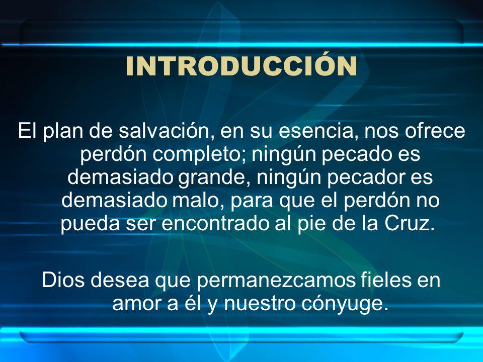 INTRODUCCIÓN El plan de salvación, en su esencia, nos ofrece perdón completo; ningún pecado es demasiado grande, ningún pecador es demasiado malo, par