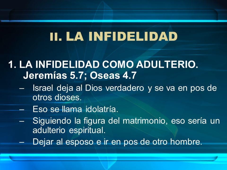 II.LA INFIDELIDAD 2. LA INFIDELIDAD COMO PROSTITUCIÓN.