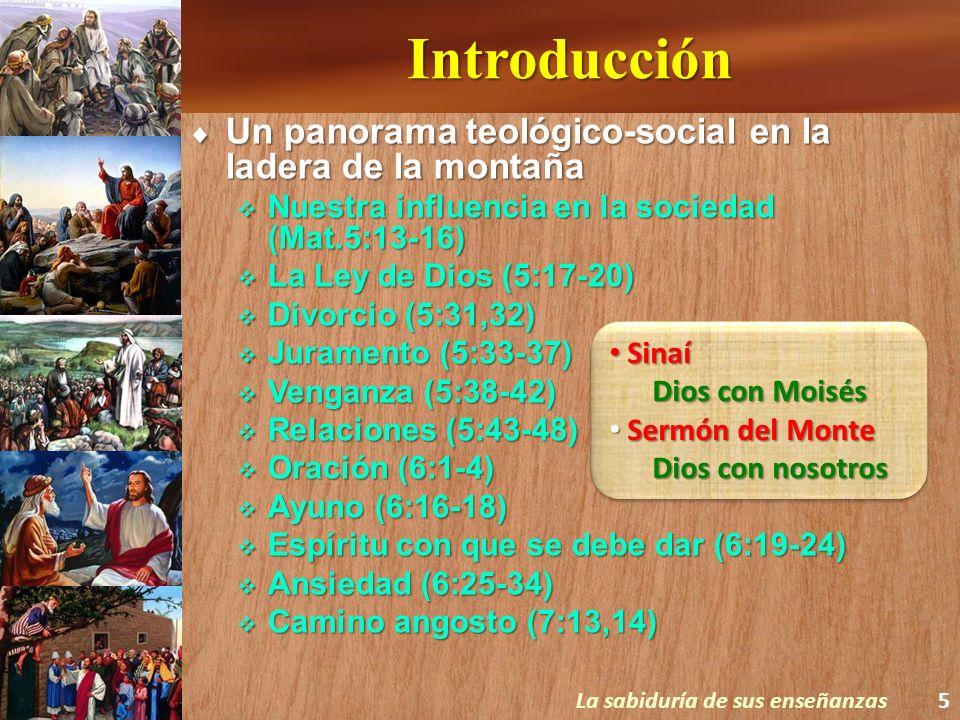Introducción Un panorama teológico-social en la ladera de la montaña Un panorama teológico-social en la ladera de la montaña Nuestra influencia en la