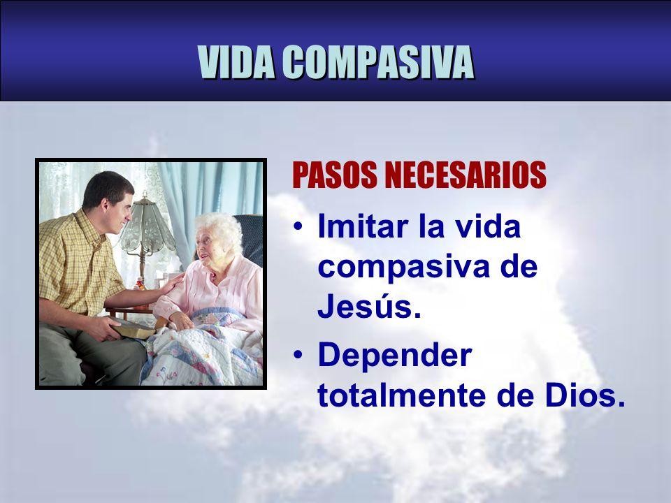 Imitar la vida compasiva de Jesús PASO UNO