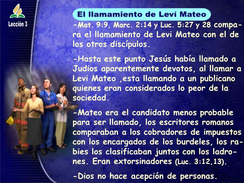 - Mat.9:9, Marc. 2:14 y Luc.