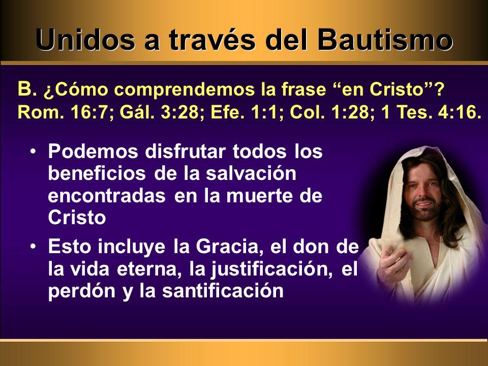 Unidos a través del Bautismo B.¿Cómo comprendemos la frase en Cristo.