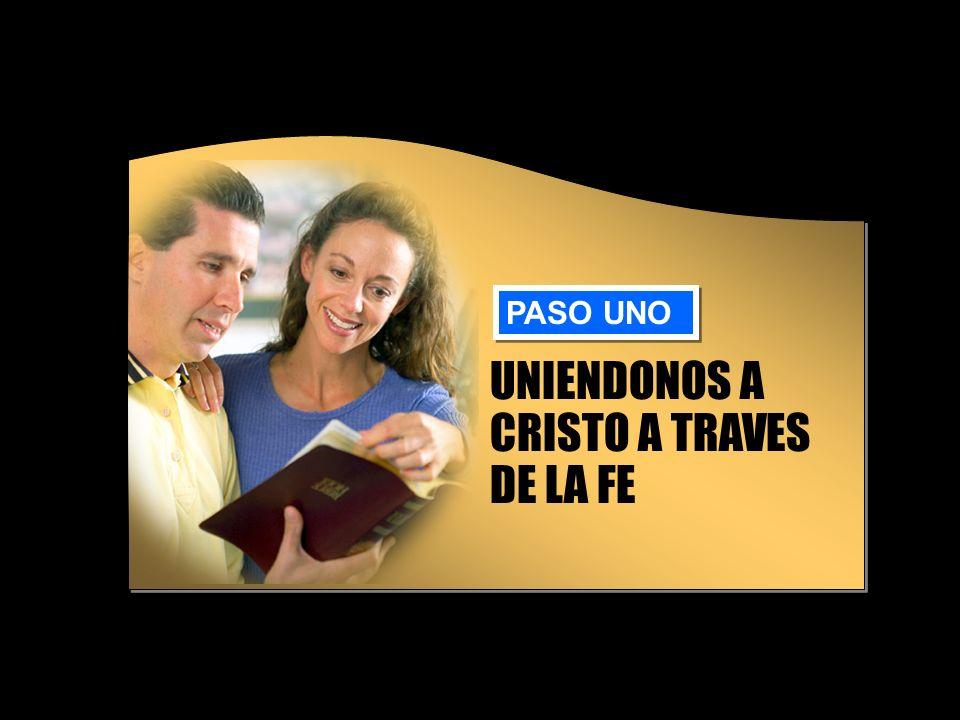 UNIENDONOS A CRISTO A TRAVES DE LA FE PASO UNO