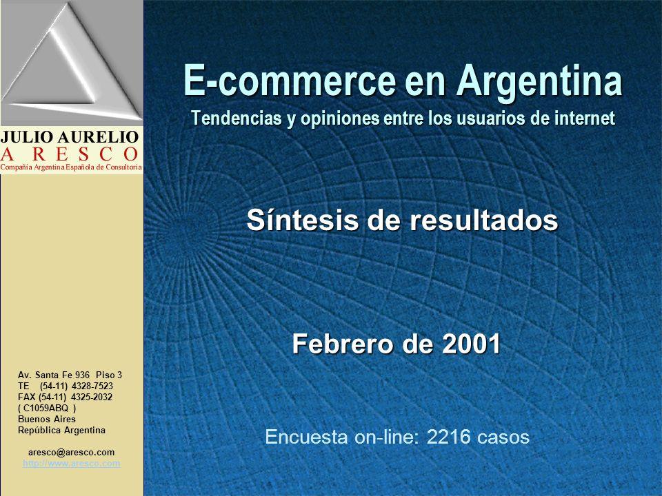 Julio Aurelio A R E S C O E-commerce en Argentina / Febrero 2001 E-commerce en Argentina - Tendencias y Opiniones l l Casi un tercio de los usuarios argentinos de la red internet realizaron compras en línea durante el último año.