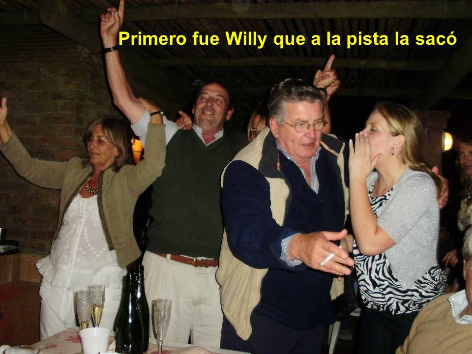 Primero fue Willy que a la pista la sacó