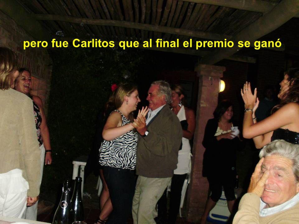 pero fue Carlitos que al final el premio se ganó