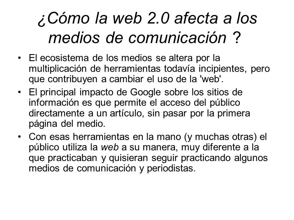 ¿Cómo la web 2.0 afecta a los medios de comunicación .