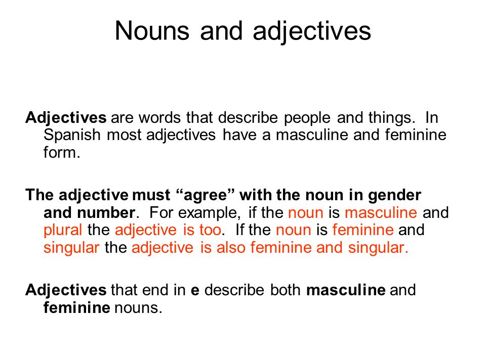 Nouns and adjectives Adjectives are words that describe people and things.