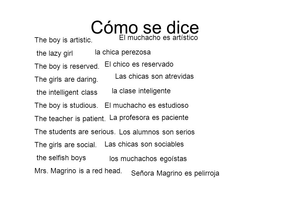 Cómo se dice The boy is artistic. the lazy girl The boy is reserved.