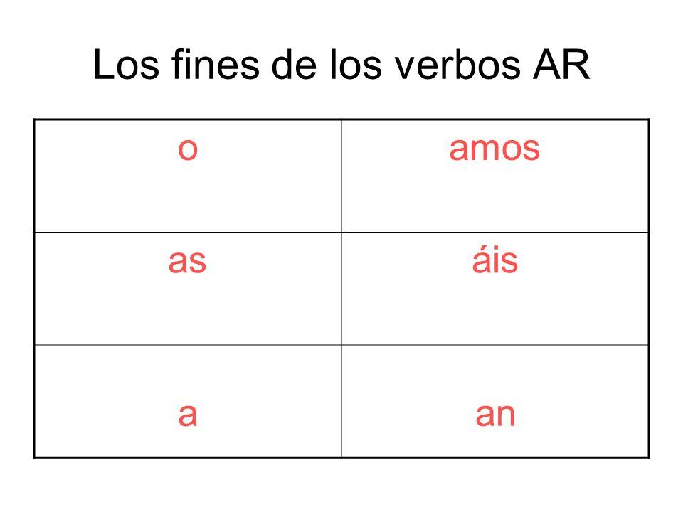 Los fines de los verbos AR oamos asáis aan