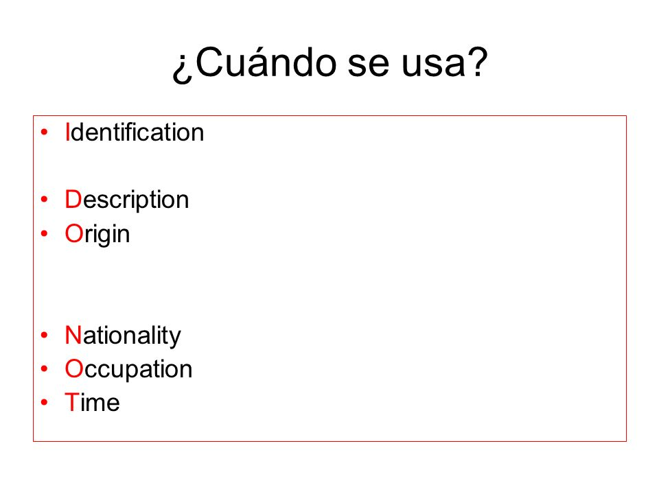 ¿Cuándo se usa? Identification Description Origin Nationality Occupation Time