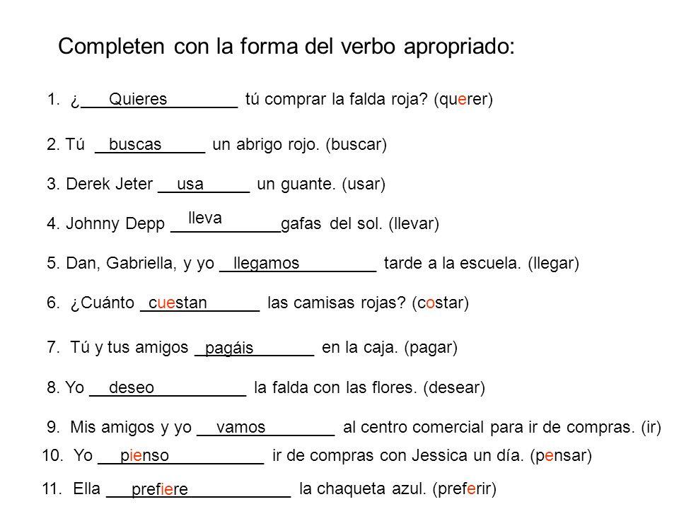 Escribe una frase con cada de los verbos siguientes 1.Desear 2.Pensar 3.Llevar 4.Buscar 5.Preferir