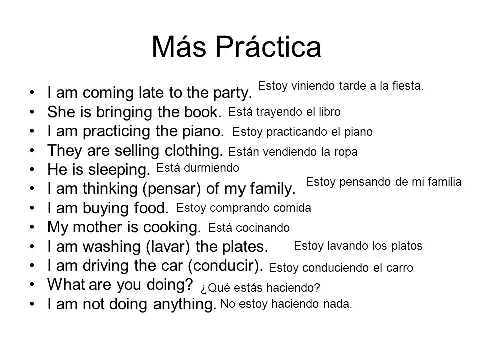 Más Práctica I am coming late to the party.She is bringing the book.