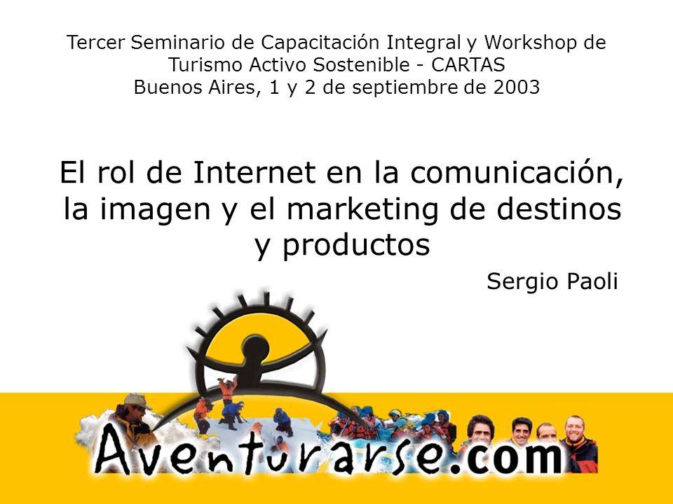 El rol de Internet en la comunicación, la imagen y el marketing de destinos y productos Tercer Seminario de Capacitación Integral y Workshop de Turism