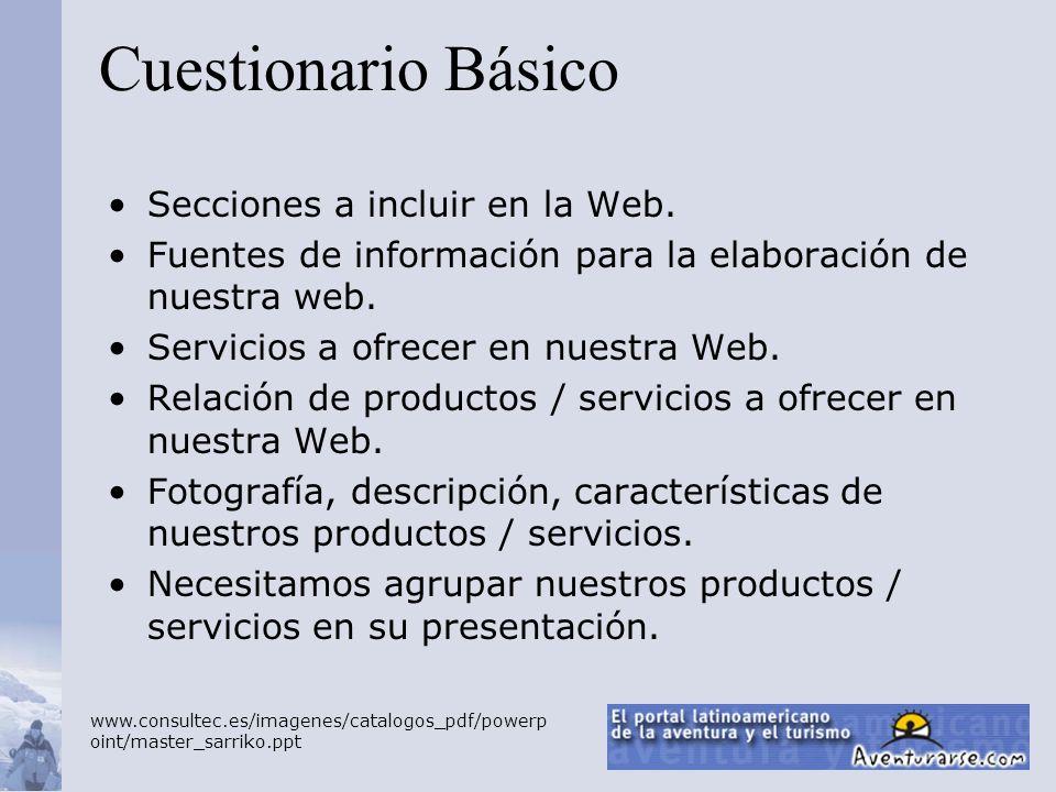 Secciones a incluir en la Web. Fuentes de información para la elaboración de nuestra web. Servicios a ofrecer en nuestra Web. Relación de productos /