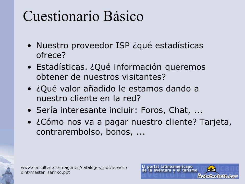 Nuestro proveedor ISP ¿qué estadísticas ofrece? Estadísticas. ¿Qué información queremos obtener de nuestros visitantes? ¿Qué valor añadido le estamos