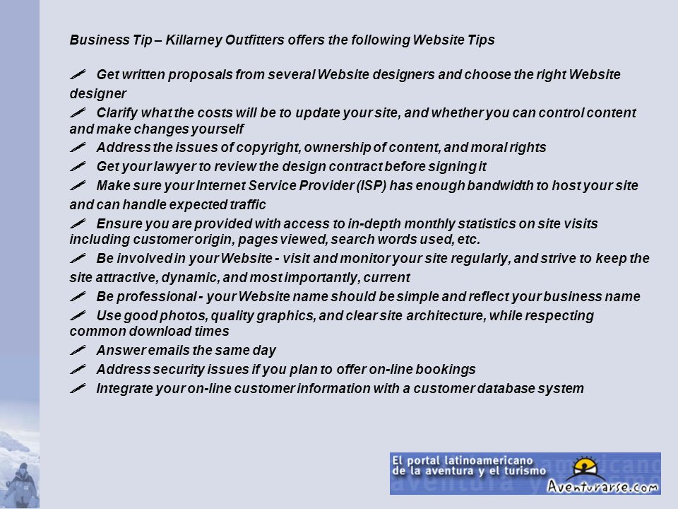 Business Tip – Killarney Outfitters offers the following Website Tips Get written proposals from several Website designers and choose the right Websit