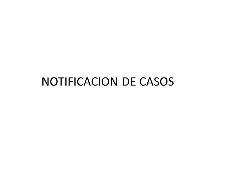 NOTIFICACION DE CASOS
