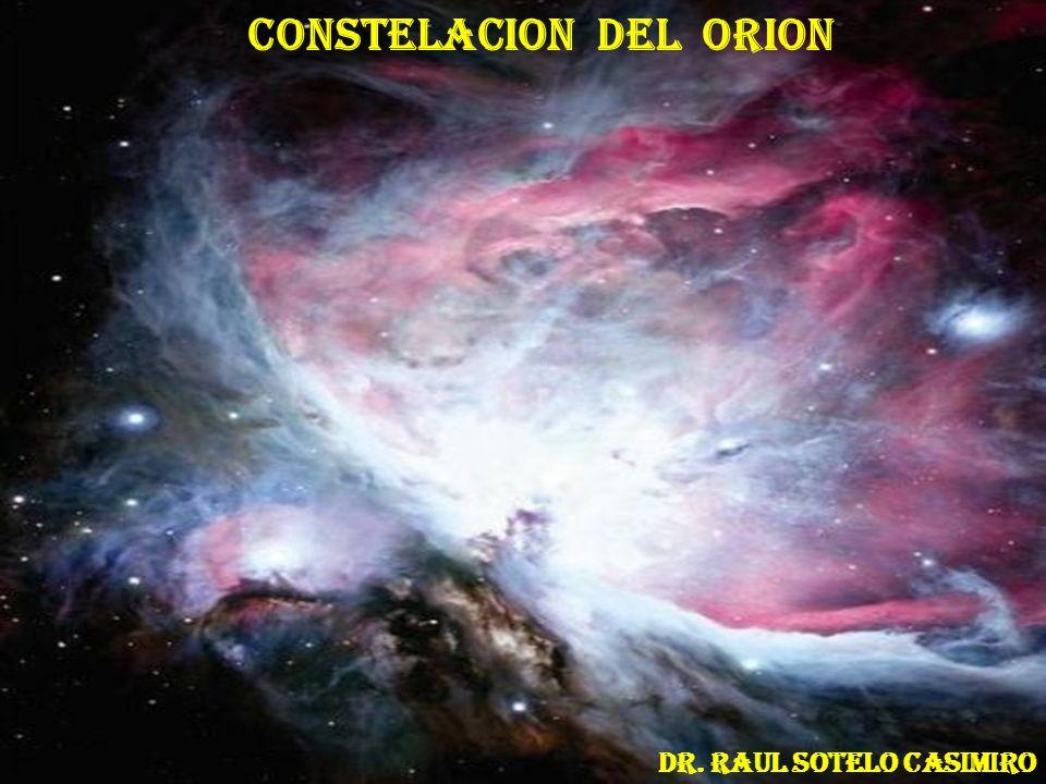 CONSTELACION DEL ORION Dr. Raul sotelo casimiro