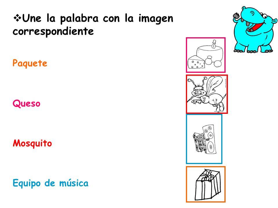 Paquete Queso Mosquito Equipo de música Une la palabra con la imagen correspondiente