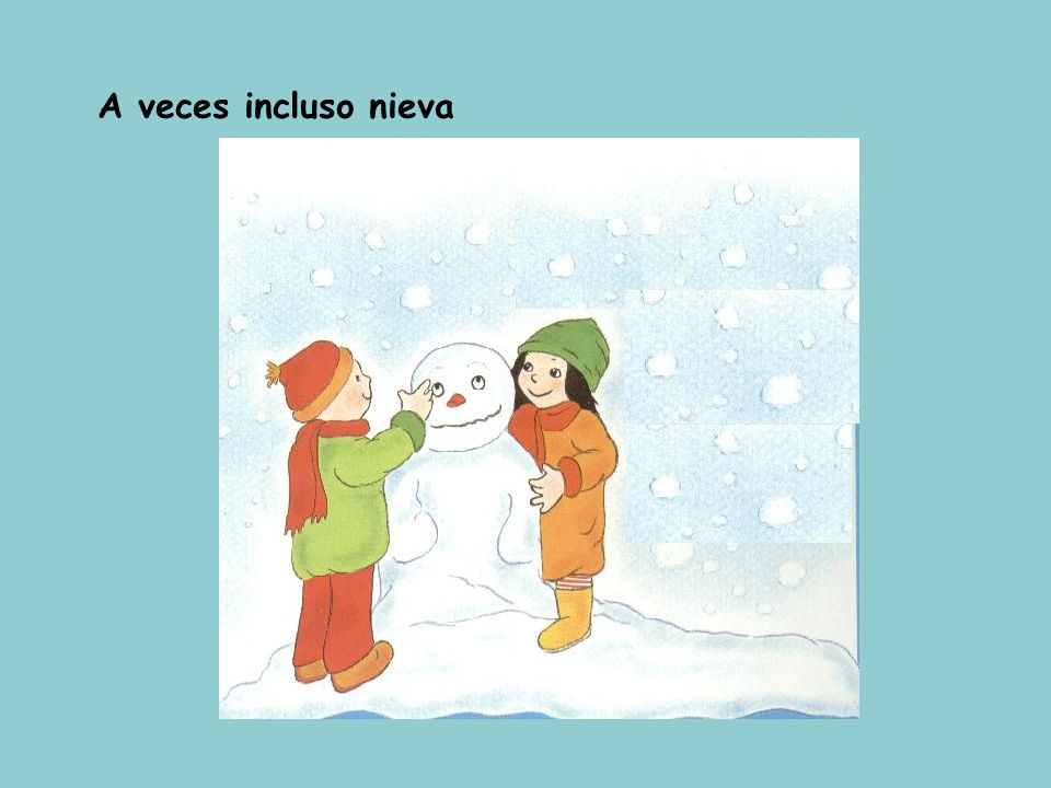 En el invierno hace mucho frío… Para salir a la calle hay que abrigarse mucho. …y oscurece muy temprano