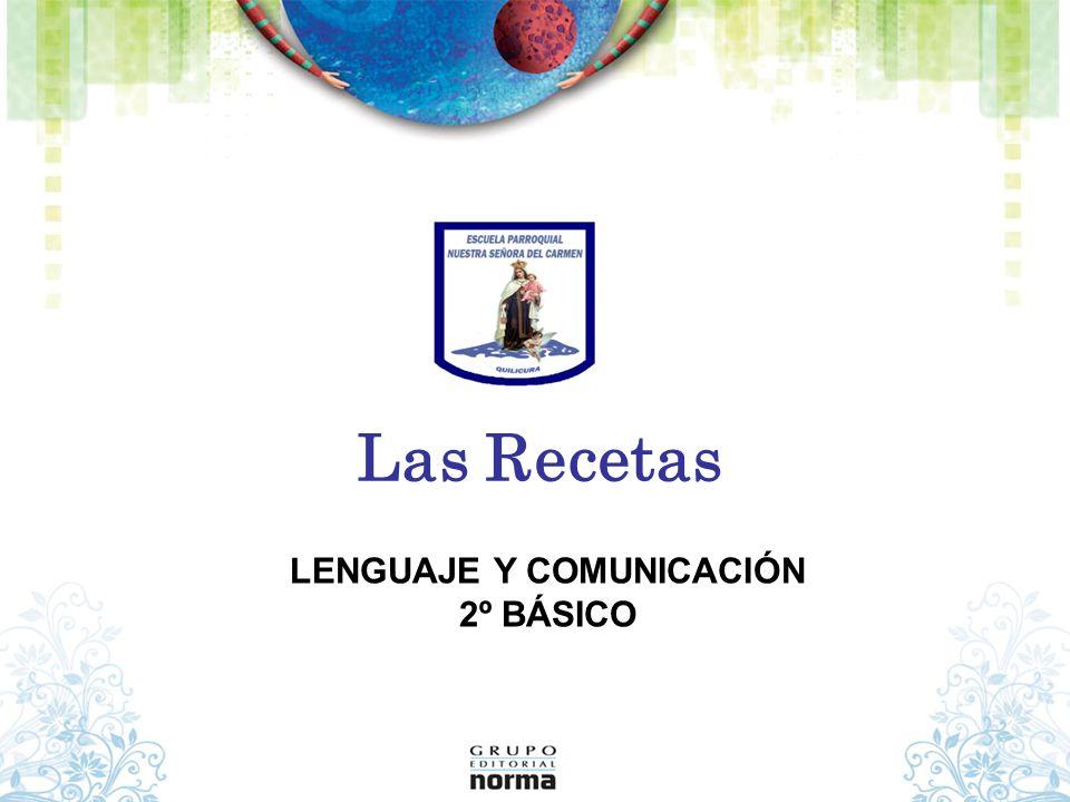 Las Recetas LENGUAJE Y COMUNICACIÓN 2º BÁSICO