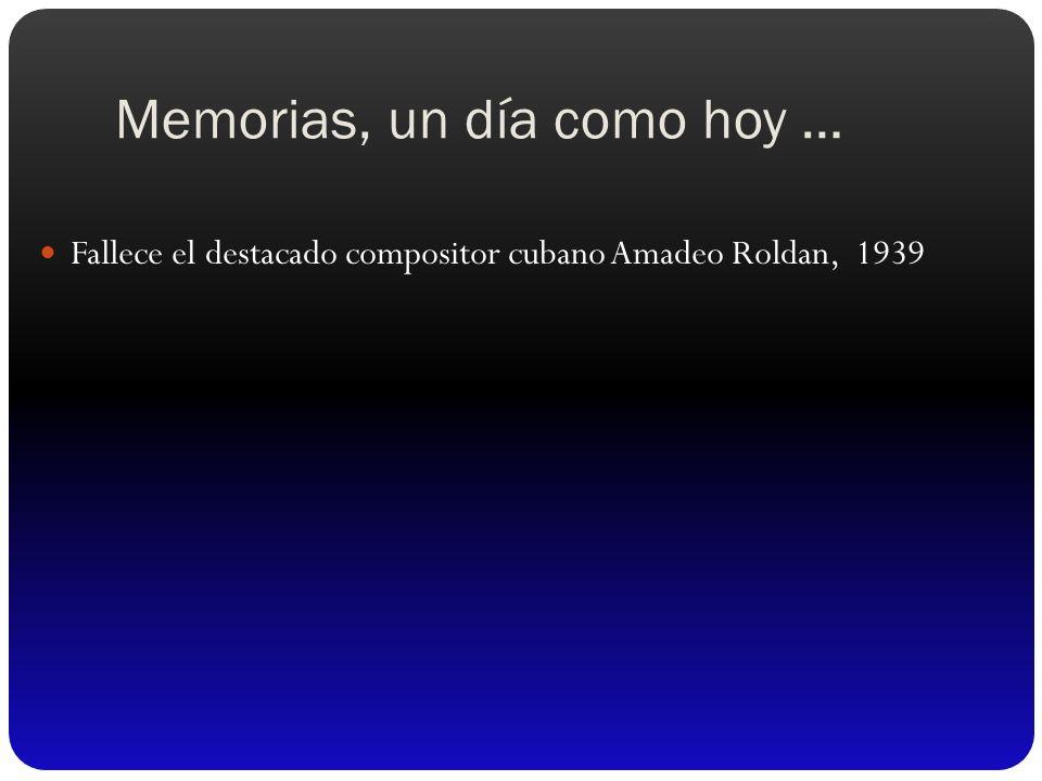 Memorias, un día como hoy … Fallece el destacado compositor cubano Amadeo Roldan, 1939