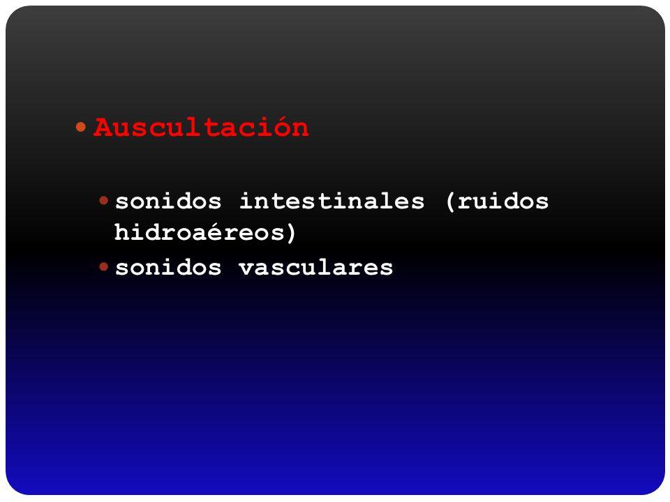 Auscultación sonidos intestinales (ruidos hidroaéreos) sonidos vasculares