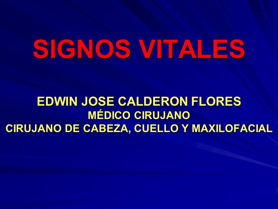 SIGNOS VITALES EDWIN JOSE CALDERON FLORES MÉDICO CIRUJANO CIRUJANO DE CABEZA, CUELLO Y MAXILOFACIAL