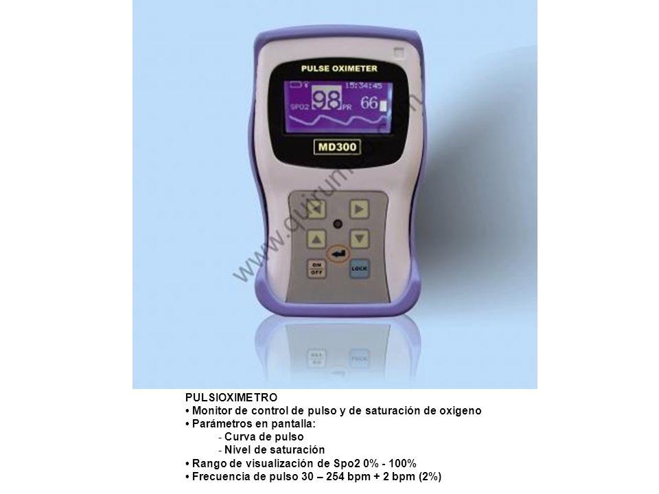 PULSIOXIMETRO Monitor de control de pulso y de saturación de oxigeno Parámetros en pantalla: - Curva de pulso - Nivel de saturación Rango de visualiza