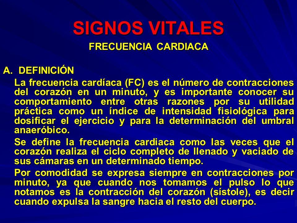 SIGNOS VITALES FRECUENCIA CARDIACA A. DEFINICIÓN La frecuencia cardíaca (FC) es el número de contracciones del corazón en un minuto, y es importante c
