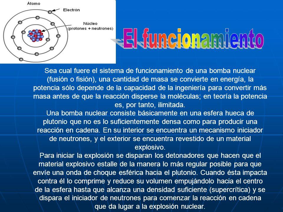 Sea cual fuere el sistema de funcionamiento de una bomba nuclear (fusión o fisión), una cantidad de masa se convierte en energía, la potencia sólo dep