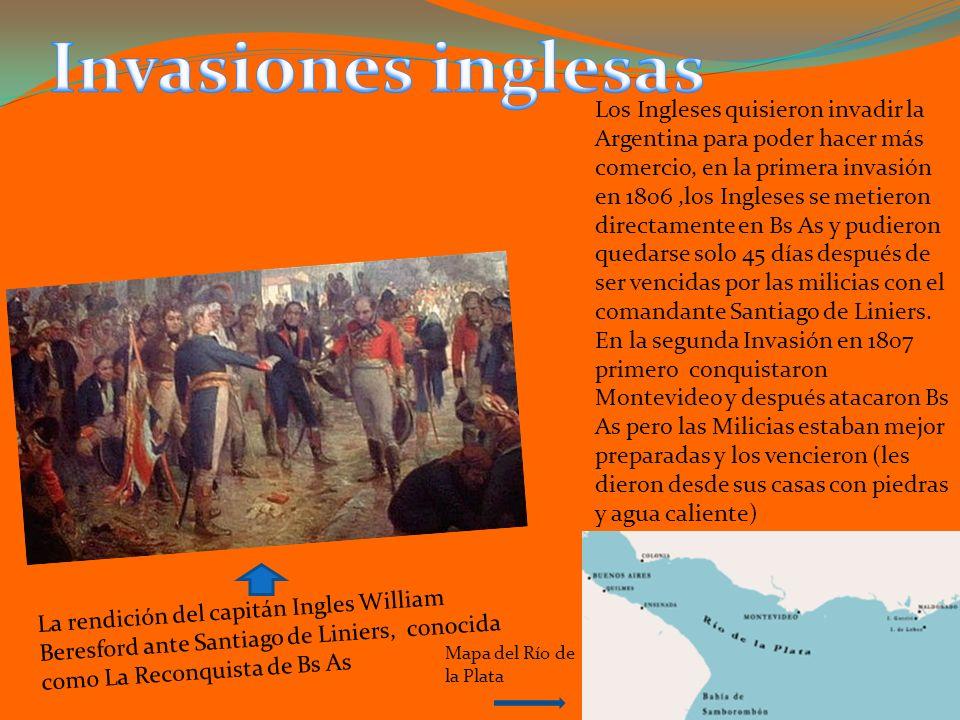 La rendición del capitán Ingles William Beresford ante Santiago de Liniers, conocida como La Reconquista de Bs As Los Ingleses quisieron invadir la Ar