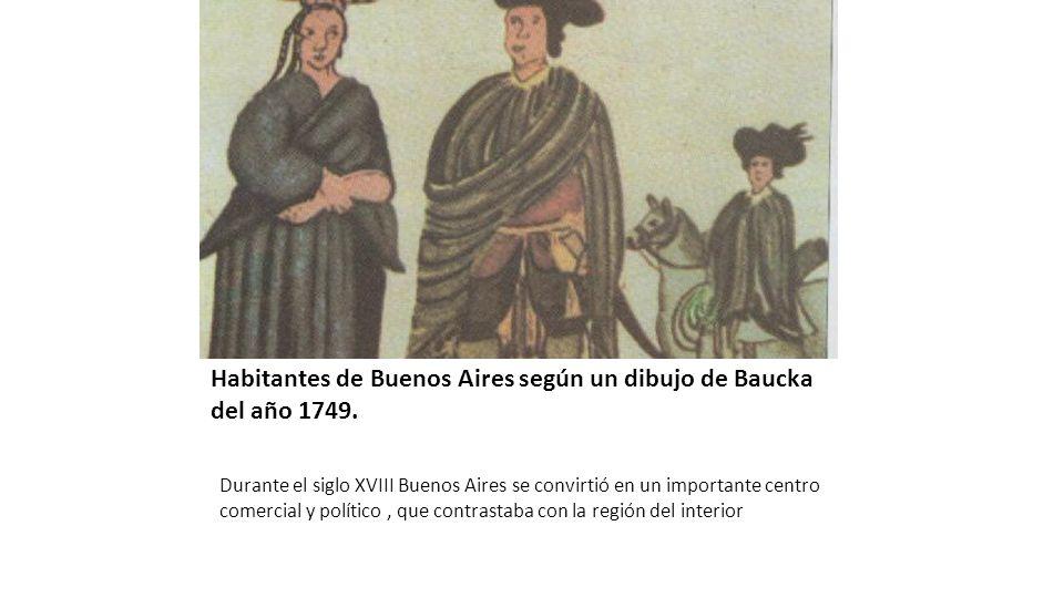 Habitantes de Buenos Aires según un dibujo de Baucka del año 1749. Durante el siglo XVIII Buenos Aires se convirtió en un importante centro comercial
