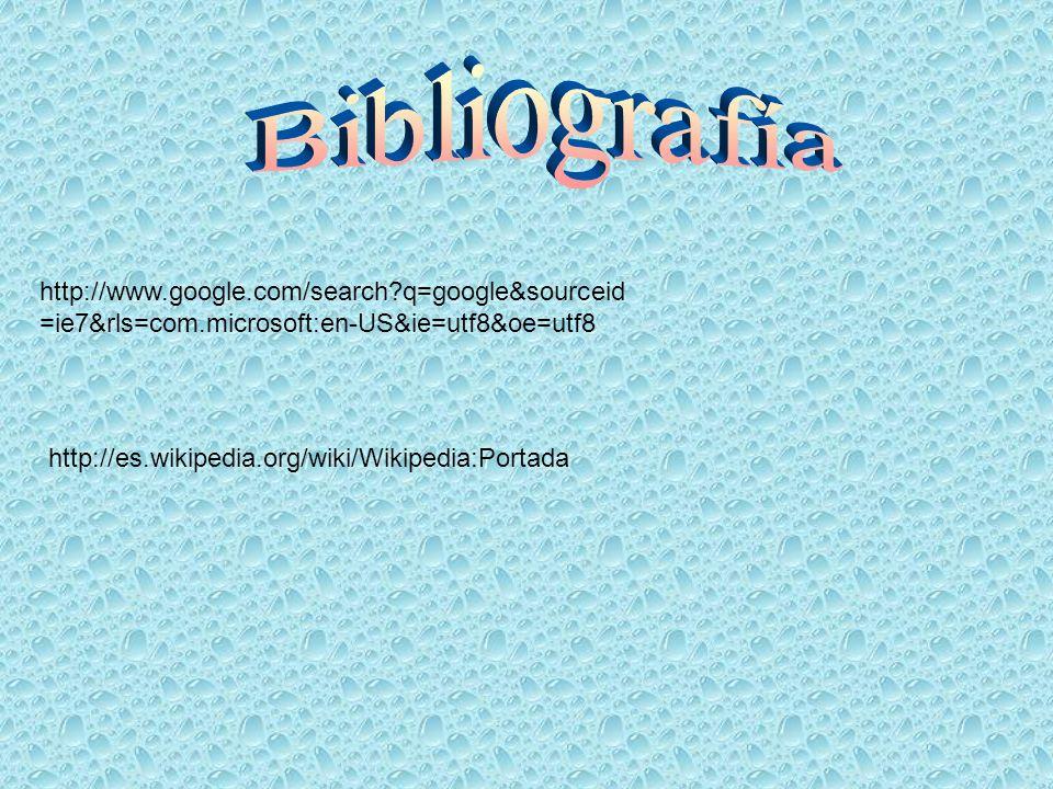 http://www.google.com/search?q=google&sourceid =ie7&rls=com.microsoft:en-US&ie=utf8&oe=utf8 http://es.wikipedia.org/wiki/Wikipedia:Portada