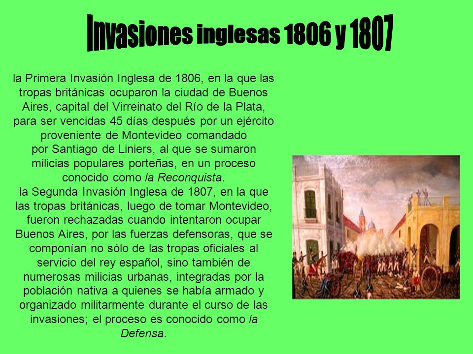 la Primera Invasión Inglesa de 1806, en la que las tropas británicas ocuparon la ciudad de Buenos Aires, capital del Virreinato del Río de la Plata, p