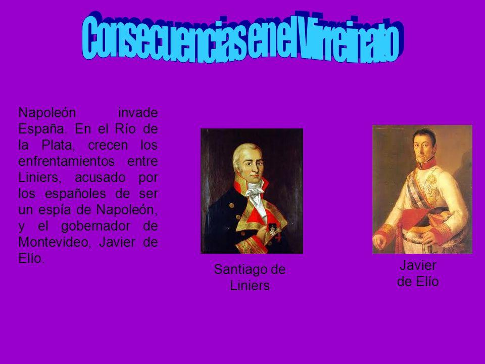 Napoleón invade España. En el Río de la Plata, crecen los enfrentamientos entre Liniers, acusado por los españoles de ser un espía de Napoleón, y el g